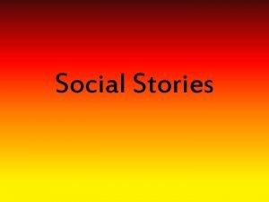 Social Stories What is Respect Respect is being
