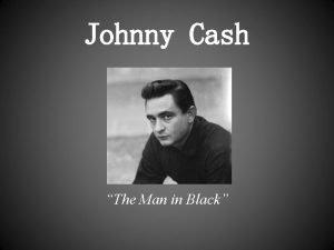 Johnny Cash The Man in Black Johnny Cash