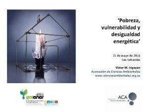 Pobreza vulnerabilidad y desigualdad energtica 21 de mayo