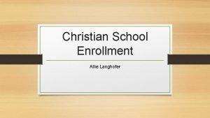 Christian School Enrollment Allie Langhofer Presenting Problem Enrollment