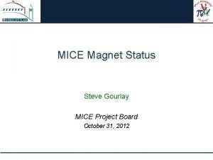 MICE Magnet Status Steve Gourlay MICE Project Board