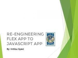 REENGINEERING FLEX APP TO JAVASCRIPT APP By Imtiaz
