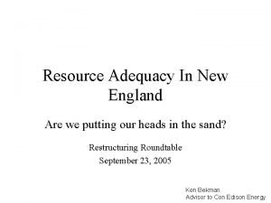 Resource Adequacy In New England Are we putting
