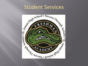 Student Services Student Services Freshman Counselor Jennifer Kleinpeter