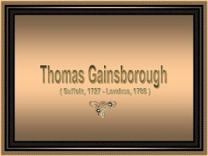 VIDA Pintor ingls Gainsborough estudou pintura em Londres