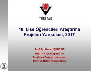 48 Lise rencileri Aratrma Projeleri Yarmas 2017 Prof