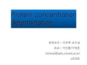 Protein concentration determination inhwanspin yonsei ac kr s
