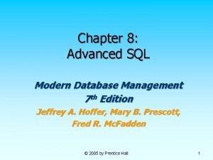 Chapter 8 Advanced SQL Modern Database Management 7