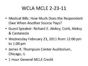 WCLA MCLE 2 23 11 Medical Bills How