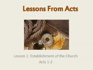 Lessons From Acts Lesson 1 Establishment of the