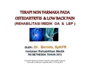 TERAPI NON FARMAKA PADA OSTEOARTRITIS LOW BACK PAIN