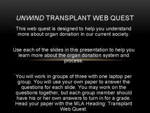UNWIND TRANSPLANT WEB QUEST This web quest is