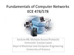 Fundamentals of Computer Networks ECE 478578 Lecture 8