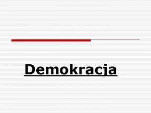 Demokracja Plan zaj 1 Definicja 2 Demokracja na