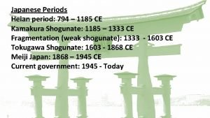 Japanese Periods Major Japanese Periods Heian period 794