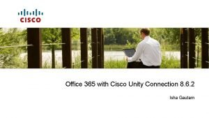 Office 365 with Cisco Unity Connection 8 6