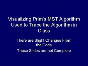 Visualizing Prims MST Algorithm Used to Trace the