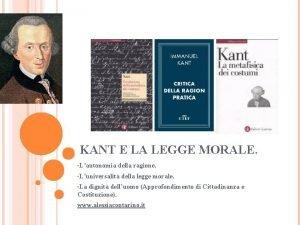 KANT E LA LEGGE MORALE Lautonomia della ragione