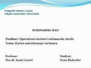 Pedagoki fakultet u Zenici Odsjek matematika i informatika
