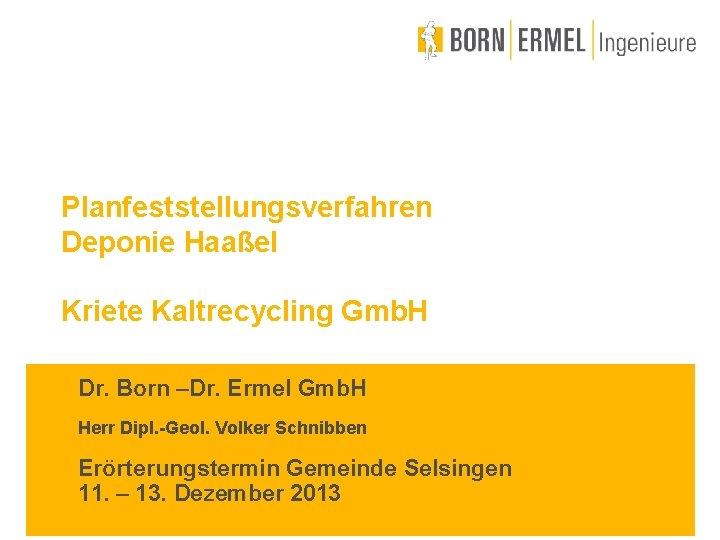 Planfeststellungsverfahren Deponie Haael Kriete Kaltrecycling Gmb H Dr