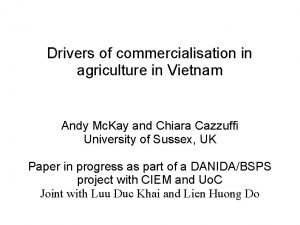 Drivers of commercialisation in agriculture in Vietnam Andy