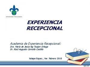 EXPERIENCIA RECEPCIONAL Academia de Experiencia Recepcional Dra Mara