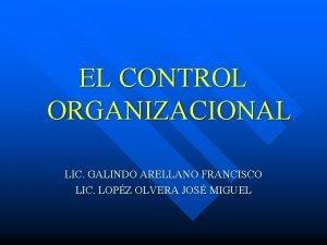 EL CONTROL ORGANIZACIONAL LIC GALINDO ARELLANO FRANCISCO LIC