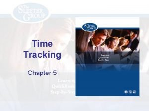 Time Tracking Chapter 5 Objectives Activate Time Tracking
