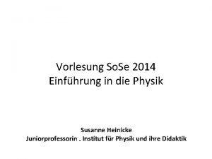 Vorlesung So Se 2014 Einfhrung in die Physik