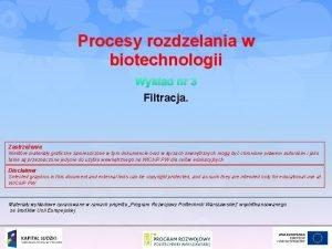 Procesy rozdzelania w biotechnologii Wykad nr 3 Filtracja