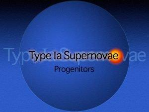 Type Ia Supernovae Progenitors Type Ia Supernovae Historical