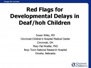 Red Flags for Developmental Delays in Deafhoh Children