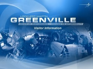 Visitor Information Date of Overview Here Lockheed Martin