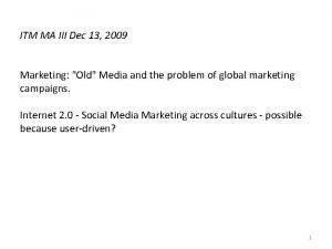 ITM MA III Dec 13 2009 Marketing Old