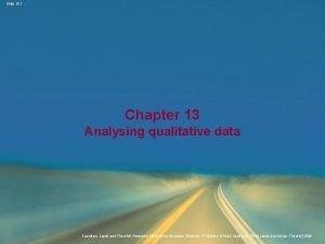 Slide 13 1 Chapter 13 Analysing qualitative data