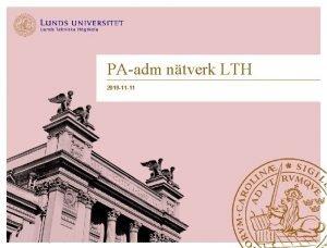 PAadm ntverk LTH 2019 11 11 Lunds Tekniska