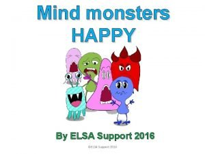 Mind monsters HAPPY By ELSA Support 2016 ELSA