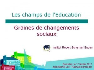 Les champs de lEducation Graines de changements sociaux