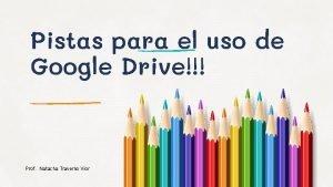 Pistas para el uso de Google Drive Prof