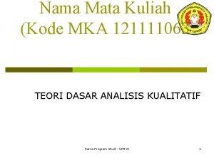 Nama Mata Kuliah Kode MKA 121111063 TEORI DASAR