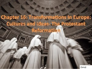 Chapter 16 Transformations In Europe Cultures and Ideas