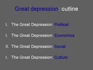 Great depression outline I The Great Depression Political