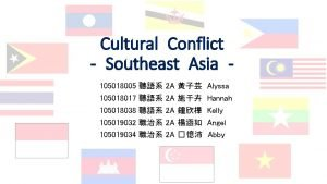 Cultural Conflict Southeast Asia 105018005 105018017 105018038 105019032