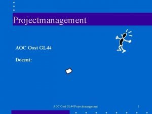 Projectmanagement AOC Oost GL 44 Docent AOC Oost