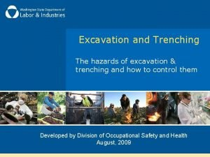 Excavation and Trenching The hazards of excavation trenching