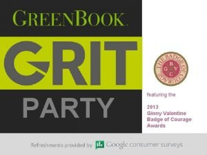 PARTY Refreshments provided by featuring the 2013 Ginny