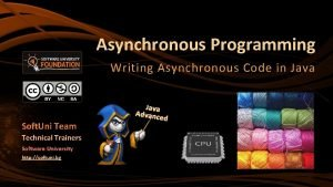 Asynchronous Programming Writing Asynchronous Code in Java Soft