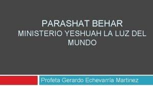 PARASHAT BEHAR MINISTERIO YESHUAH LA LUZ DEL MUNDO