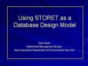 Using STORET as a Database Design Model Deb