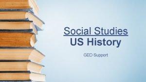 Social Studies US History GED Support Social Studies